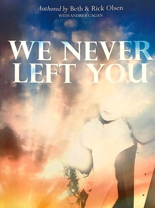 Autographed Copy We Never Left You