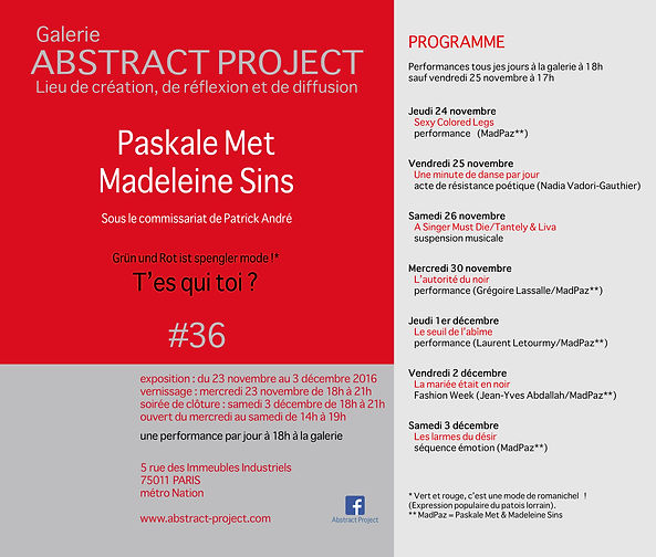 """Exhibition Gallery Abstract Project Paskale MET and Madeleine Sins curated by Patrick André """"T'es Qui Toi"""" """"Grün und Rot is spengler mode!"""" 5 rue des Immeubles Industriels; 75011 PARIS"""