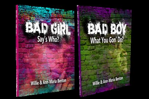 BAD Series / Bad Boy and Bad Girl