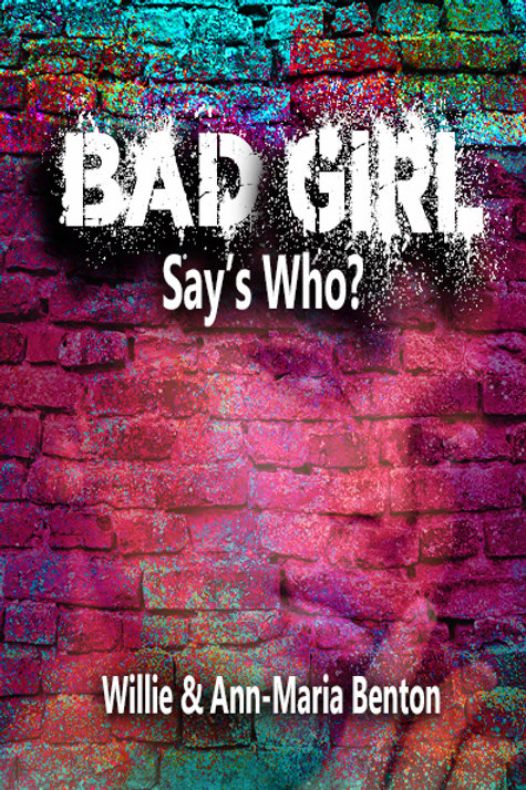 Bad Girl - Says Who?