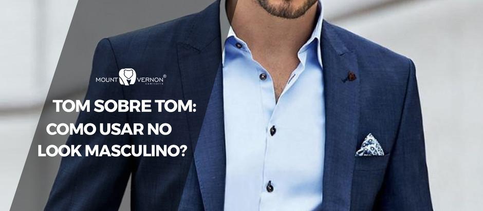 TOM SOBRE TOM: COMO USAR NO LOOK MASCULINO?