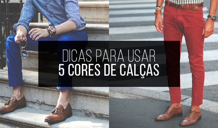 Calças Coloridas Masculinas: Dicas para usar 5 Cores diferentes