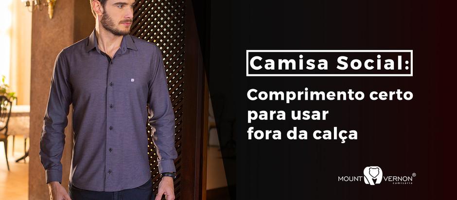 CAMISA SOCIAL: O COMPRIMENTO CERTO PARA USAR FORA DA CALÇA