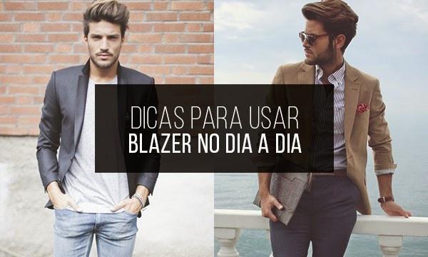 Dicas de Looks Masculinos para o Dia a Dia com Blazer!