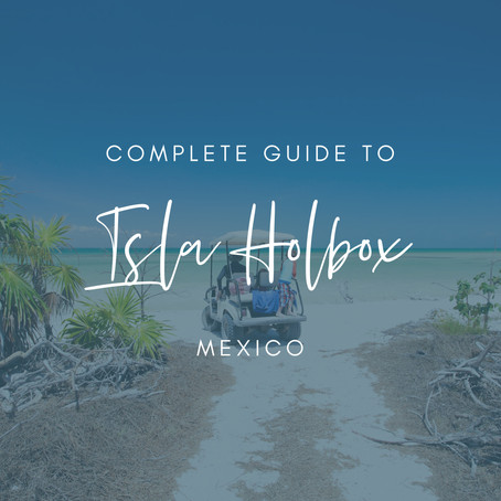 The Complete Guide To Isla Holbox