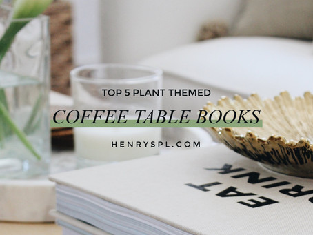 Top 5 Plant Themed Coffee Table Books
