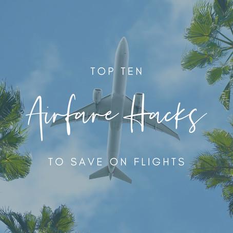 Airfare Hacks To Save Money On Flights