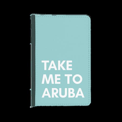 Take Me To Aruba Passport Cover