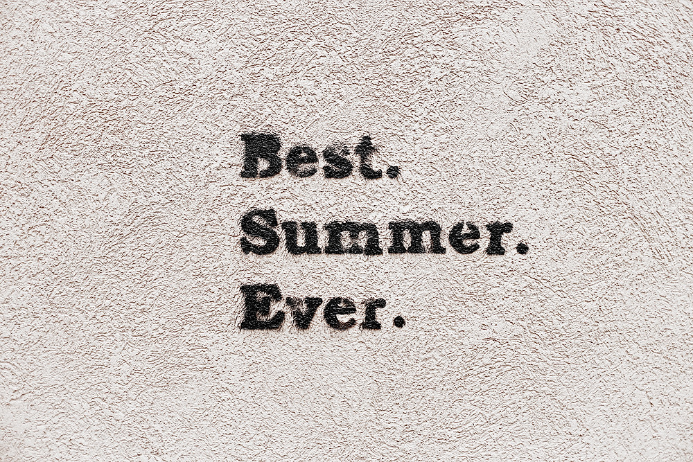 Best. Summer. Ever.