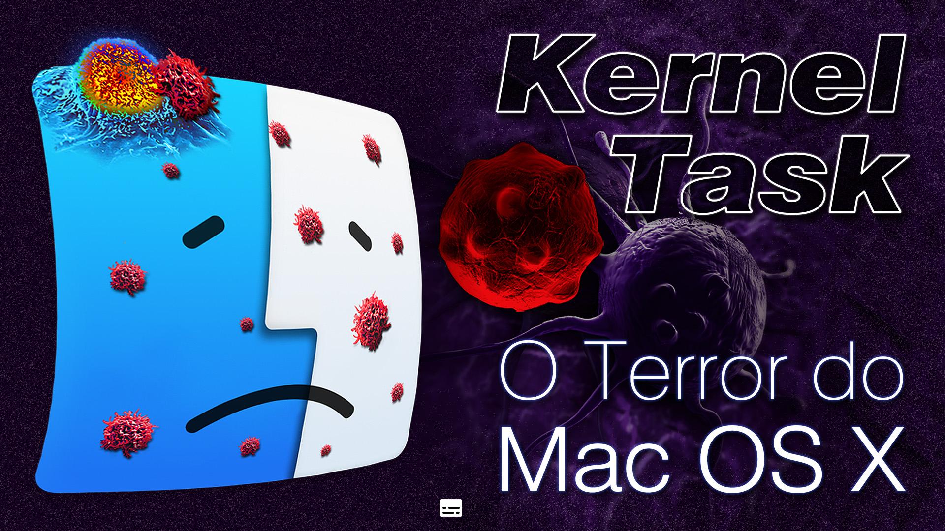 Kernel Task | O Terror do Mac OS X