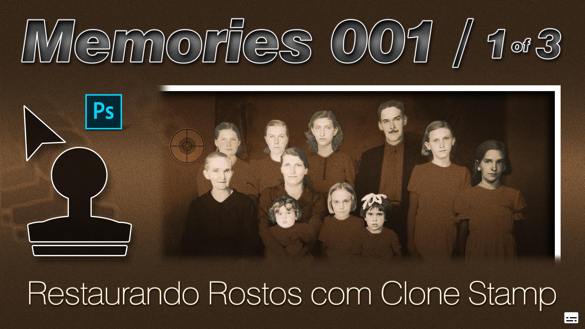 Memories | Restaurando Rostos com Clone Stamp | Photoshop