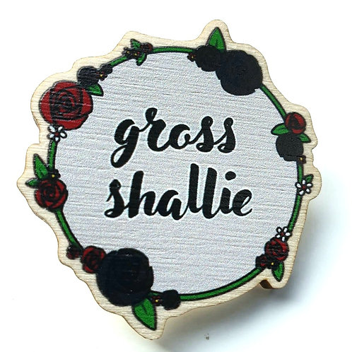 "Gross Shallie - 1.5"" wooden pins"