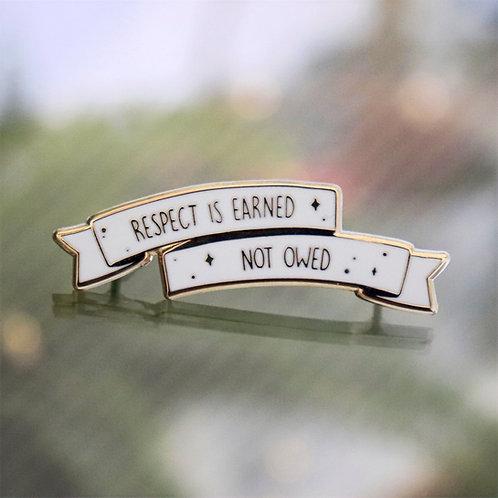"""Respect is Earned, Not Owed - 2"""" enamel pin"""