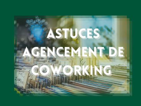 Astuces agencement de coworking