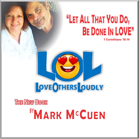 LOL - Love Others Loudly!