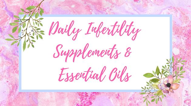 Infertility Supplements & Essential Oils