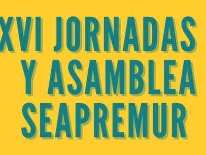 XVI Jornadas y Asamblea SEAPREMUR