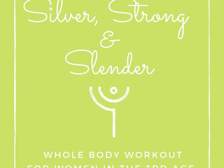 Silver, Strong & Slender - fitness in the third age