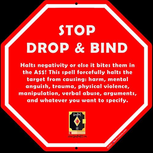 STOP DROP & BIND Service