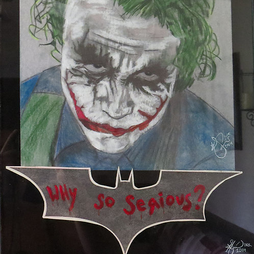 """""""Why So Serious"""""""