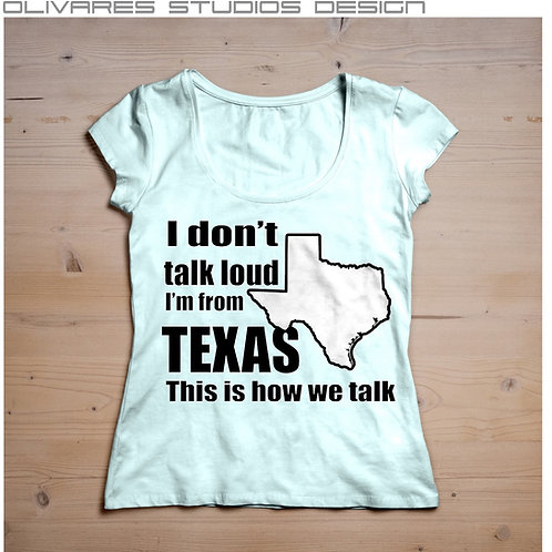 Loud Talker from TX T- Shirt