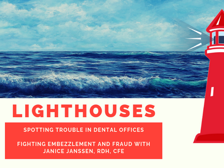 Lighthouses  Spotting Trouble in Dental Offices