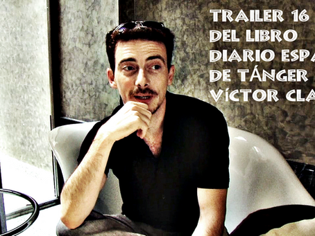 Trailer 16 del libro Diario 'España' de Tánger con el actor Víctor Clavijo