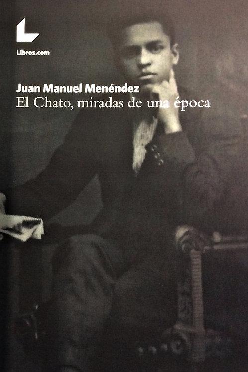 """""""El Chato"""", miradas de una época (pedidos solo por whatsapp o email)"""