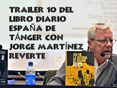 Trailer 10 del libro Diario 'España' de Tánger con Jorge Martínez Reverte