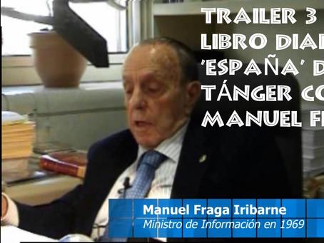 Trailer 3, Manuel Fraga habla de los directores del diario 'España' de Tánger