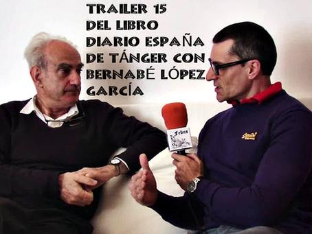 """Trailer 15 del libro Diairo """"España"""" de Tánger con Bernabé López García"""