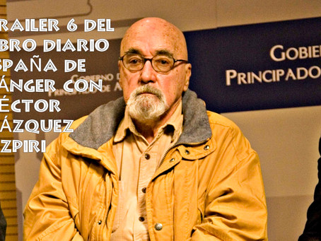 Trailer 6 del libro Diario 'España' de Tánger con el escritor Héctor Vázquez Azpiri