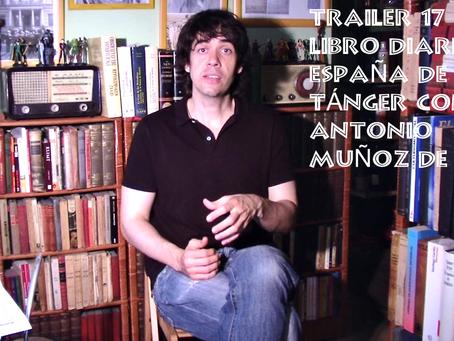Trailer 17 del libro Diario 'España' de Tánger con Antonio Muñoz de Mesa