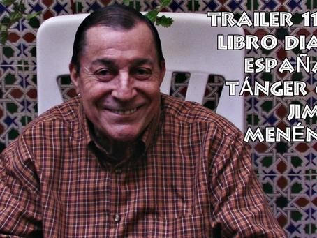 Trailer 11 del libro Diario 'España' de Tánger con Jimmy Menéndez