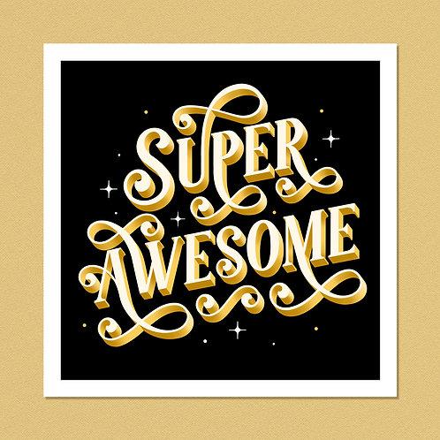 "Super Awesome 16""x16"" Giclée Print"