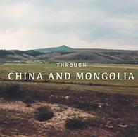THROUGH CHINA AND MONGOLIA