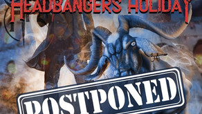 HEADBANGER'S HOLIDAY 2020 POSTPONED