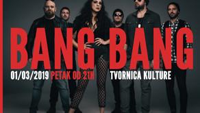 BANG BANG | TVORNICA KULTURE | 1/3/2019