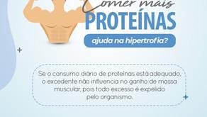 Comer mais proteínas ajuda na hipertrofia?