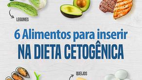 6 Alimentos para inserir na Dieta Cetogênica