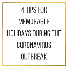 Memorable Holidays During Coronavirus