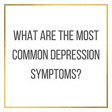Most Common Depression Symptoms