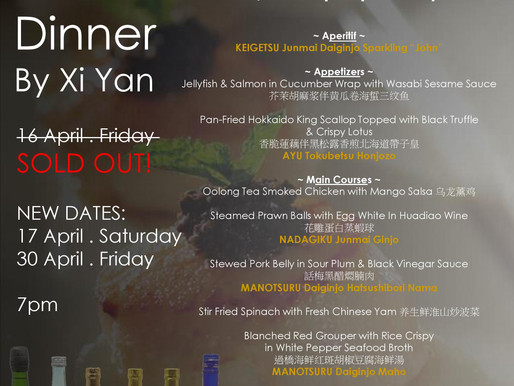 The Sake Paired Dinner 16 Apr Fri SOLD OUT! NEW DATES 17 Apr Sat and 30 Apr Fri.