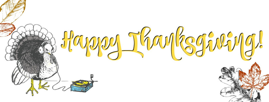 Closed for Thanksgiving, Tues 11/26-11/30