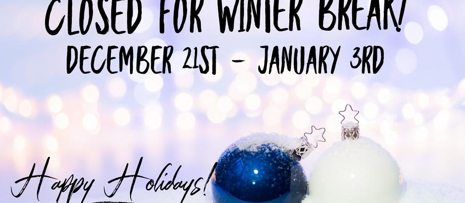Closed for Winter Break!