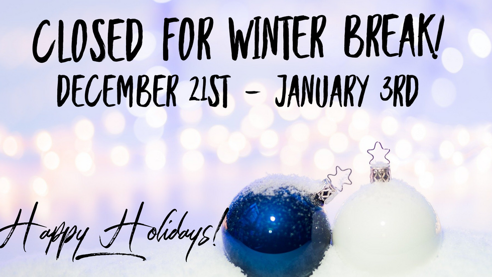 Closed for Winter Break!