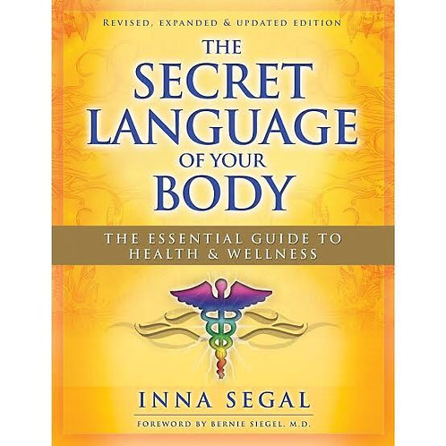 The Secret Language of Your Body: The Essential Guide to Health & Wellness