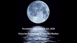 Kundalini yoga 6 JUL 2020 - Kriya for Awakening to Your Ten Bodies, Laya Yoga Meditation
