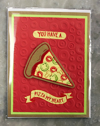You Have a Pizza My Heart (Card)