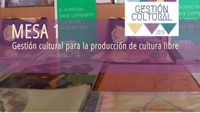 Gestión cultural para la producción de cultura libre, primer tema de discusión en #GCultural2016